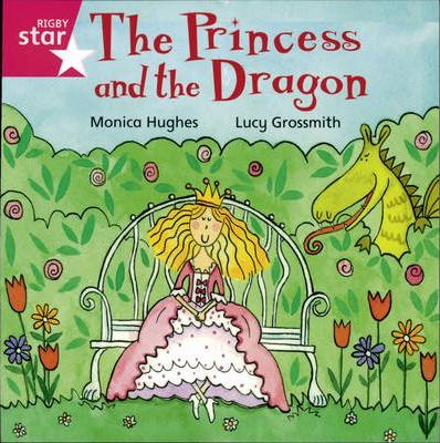 Rigby Star Independent Reception/P1 Pink Level: The Princess and the Dragon (3 Pack)