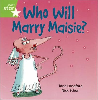 Rigby Star Independent Yr 1/P2 Green Level:Who Will Marry Maisie? (3 Pack)
