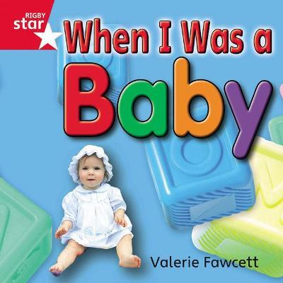 Rigby Star Independent Year 1 Red Non Fiction: When I Was a Baby Single