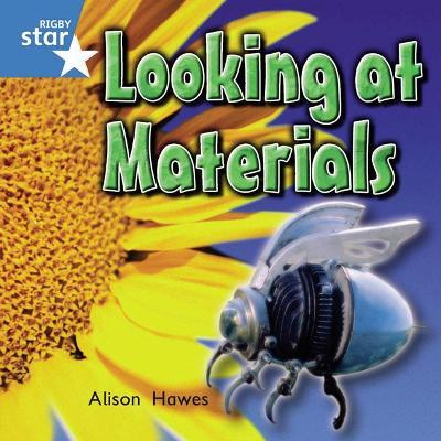Rigby Star Independent Year 1 Blue: Looking At Materials Single