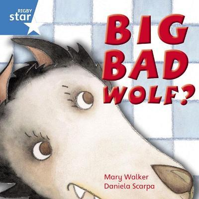 Rigby Star Independent Year 1 Blue Fiction Big Bad Wolf? Single