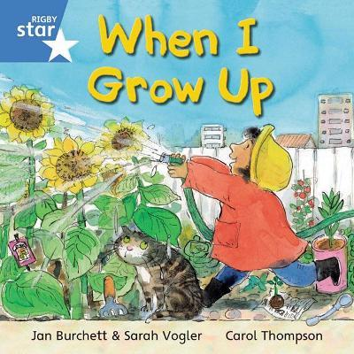 Rigby Star Independent Year 1 Blue Fiction: When I Grow Up Single