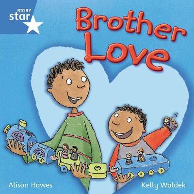 Rigby Star Independent Year 1 Blue Fiction: Brother Love Single