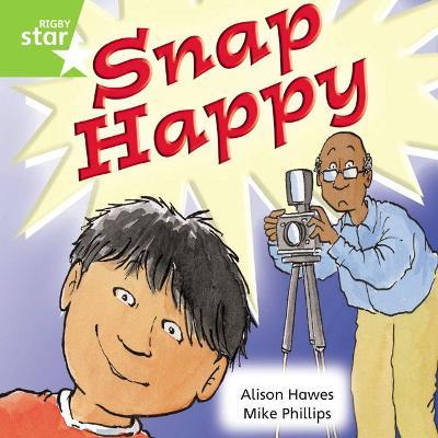 Rigby Star Independent Year 1 Green Fiction: Snap Happy Single