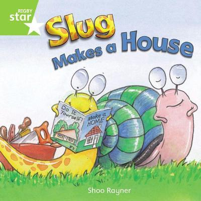Rigby Star Independent Year 1 Green Fiction: Slug Makes a House Single