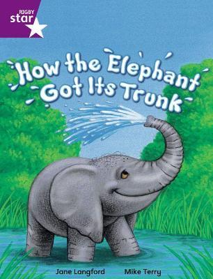 Rigby Star Independent Year 2 Purple Fiction: How the Elephant Got Its Trunk Single