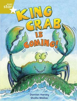 Rigby Star Independent Year 2 Gold Fiction: King Crab is Coming!