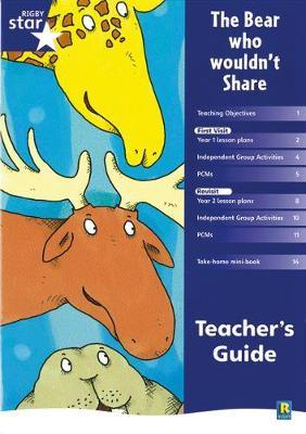 Rigby Star Shared Year 1 Fiction: The Bear Who Wouldn't Share
