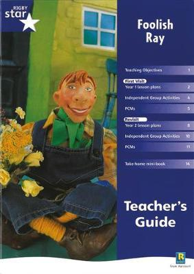 Rigby Star Shared Year 1 Fiction: Foolish Ray Teachers Guide