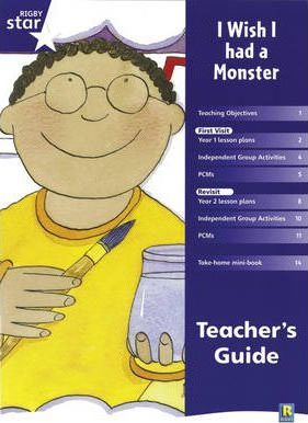 Rigby Star Shared Year 1 Fiction: I Wish I Had a Monster Teachers Guide