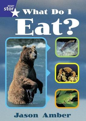Rigby Star Shared Year 1 Non-Fiction: What Do I Eat?