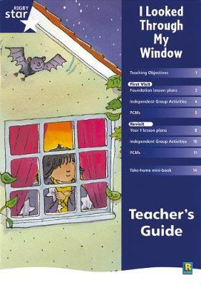 Rigby Star Shared Reception Fiction: I Looked Through My Window Teachers Guide
