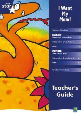 Rigby Star shared Reception Fiction: I Want My Mum Teacher's Guide