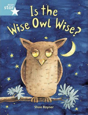 Rigby Star Guided 2/P3 Turquoise Level: Is the Wise Owl Wise? 6pk