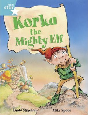 Rigby Star Year 2: Turquoise Level: Korka the Mighty Elf
