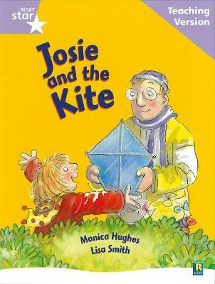 Rigby Star Guided Reading Lilac Level: Josie and the Kite Teaching Version