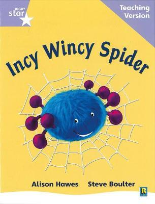 Rigby Star Phonic Guided Reading Lilac Level: Incy Wincy Spider Teaching Version