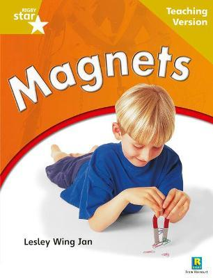 Rigby Star Non-fiction: Guided Reading Gold Level: Magnets Teaching Version