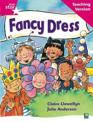 Rigby Star Guided Reading Pink Level: Fancy Dress Teaching Version