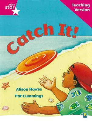 Rigby Star Guided Reading Pink Level: Catch It! Teaching Version