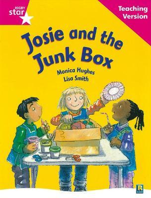 Rigby Star Guided Reading Pink Level: Josie and the Junk Box Teaching Version