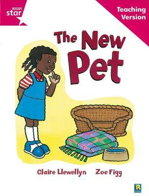 Rigby Star Guided Reading Pink Level: The New Pet Teaching Version