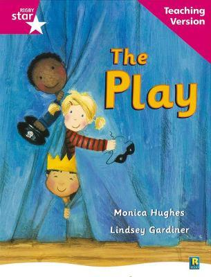 Rigby Star Guided Reading Pink Level: The Play Teaching Version