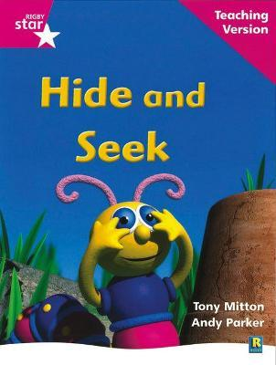 Rigby Star Phonic Guided Reading Pink Level: Hide and Seek Teaching Version