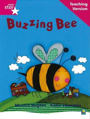 Rigby Star Phonic Guided Reading Pink Level: Buzzing Bee Teaching Version