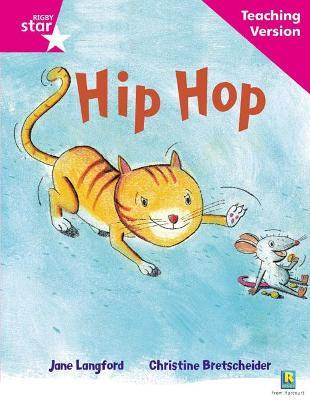 Rigby Star Phonic Guided Reading Pink Level: Hip Hop Teaching Version
