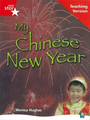 Rigby Star Non-fiction Guided Reading Red Level: My Chinese New Year Teaching Version