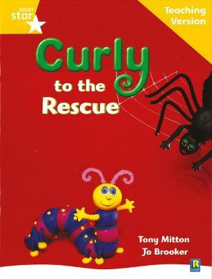 Rigby Star Guided Reading Yellow Level: Curly to the Rescue Teaching Version