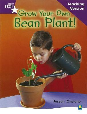 Rigby Star Non-fiction Guided Reading Purple Level: Grow Your Own Bean Teaching Version