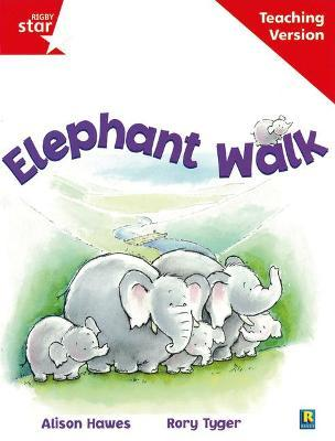 Rigby Star Guided Reading Red Level: Elephant Walk Teaching Version