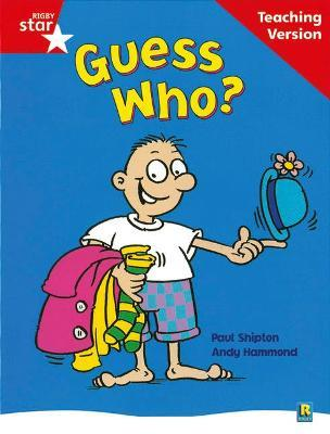 Rigby Star Guided Reading Red Level: Guess Who? Teaching Version
