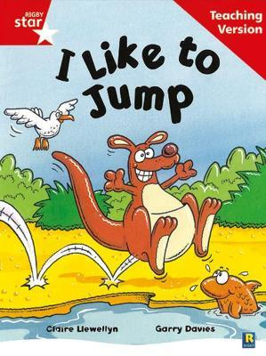 Rigby Star Guided Reading Red Level: I Like To Jump Teaching Version