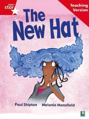 Rigby Star Guided Reading Red Level: The New Hat Teaching Version