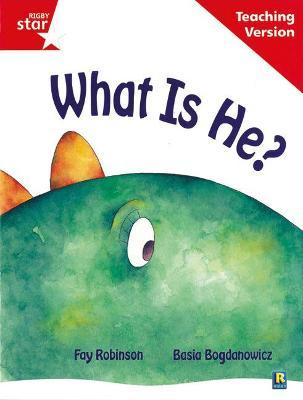 Rigby Star Guided Reading Red Level: What Is He? Teaching Version