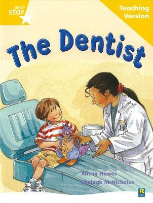 Rigby Star Guided Reading Yellow Level: The Dentist Teaching Version