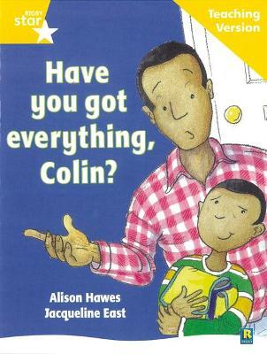 Rigby Star Guided Reading Yellow Level: Have You Got Everything Colin? Teaching Version