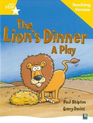 Rigby Star Guided Reading Yellow Level: The Lion's Dinner Teaching Version