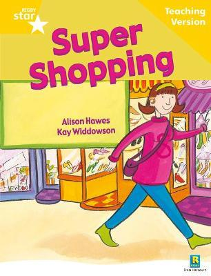 Rigby Star Guided Reading Yellow Level: Super Shopping Teaching Version