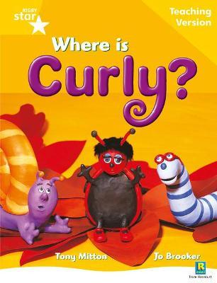 Rigby Star Guided Reading Yellow Level: Where is Curly? Teaching Version