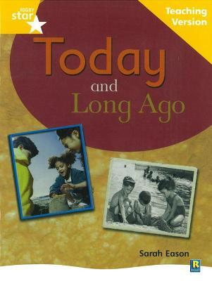 Rigby Star Non-fiction Guided Reading Yellow Level: Long Ago and Today Teaching Version