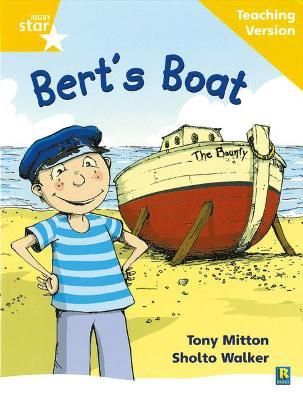 Rigby Star Phonic Guided Reading Yellow Level: Bert's Boat Teaching Version