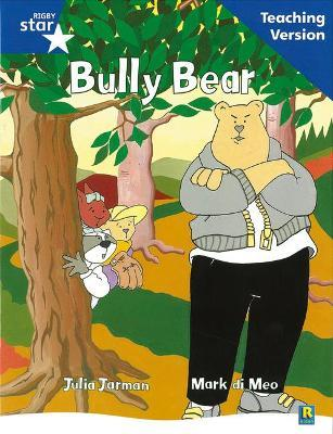 Rigby Star Guided Reading Blue Level: Bully Bear Teaching Version