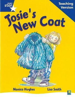 Rigby Star Guided Reading Blue Level: Josie's New Coat Teaching Version