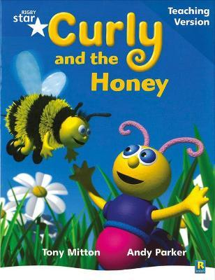 Rigby Star Phonic Guided Reading Blue Level: Curly and the Honey Teaching Version