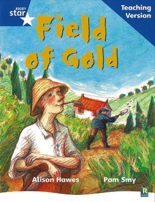 Rigby Star Phonic Guided Reading Blue Level: Field of Gold Teaching Version