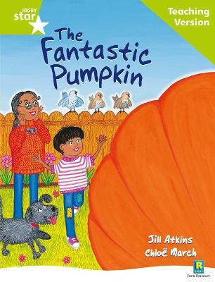 Rigby Star Guided Reading Green Level: The Fantastic Pumpkin Teaching Version